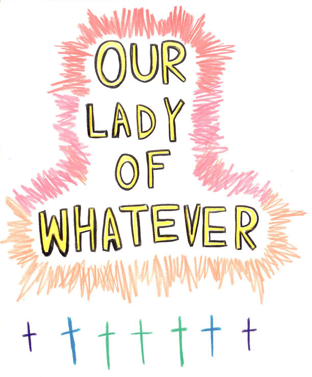 our lady of whatever