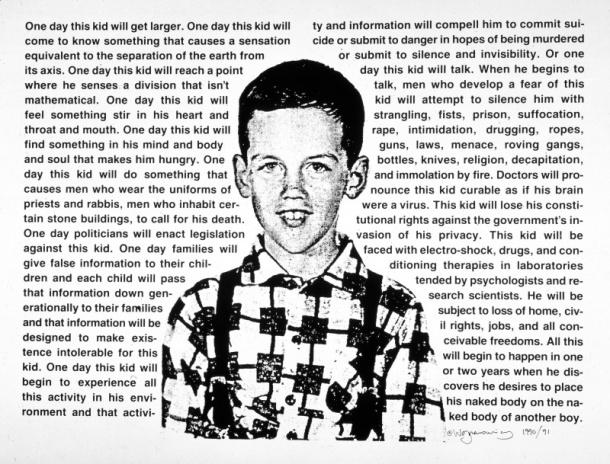 David Wojnarowicz, Untitled (One day this kid . . .), 1990.